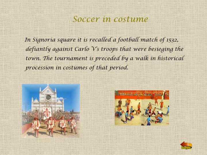 Soccer in costume