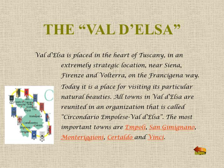 """THE """"VAL D'ELSA"""""""