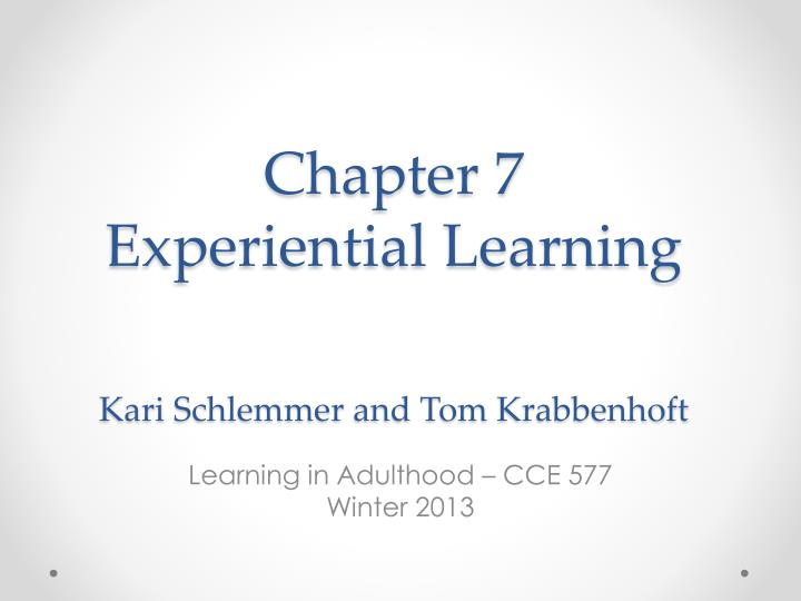 chapter 7 experiential learning kari schlemmer and tom krabbenhoft n.