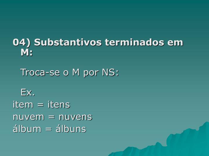 04) Substantivos terminados em M: