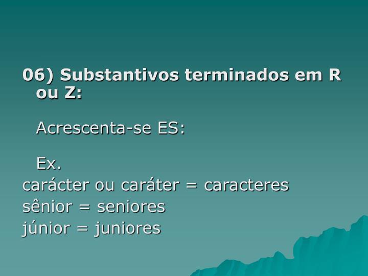 06) Substantivos terminados em R ou Z: