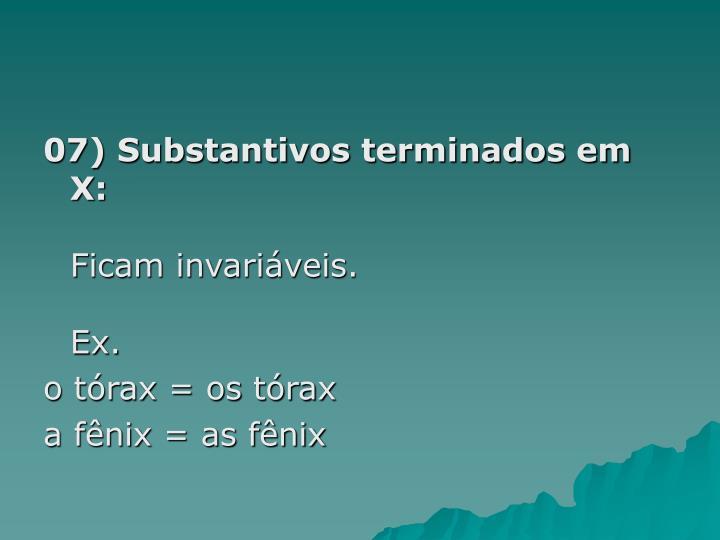 07) Substantivos terminados em X: