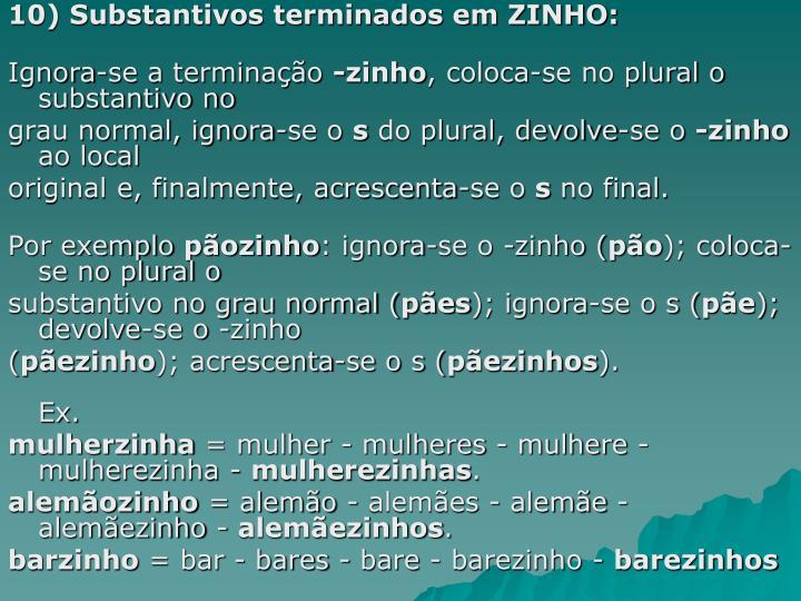 10) Substantivos terminados em ZINHO: