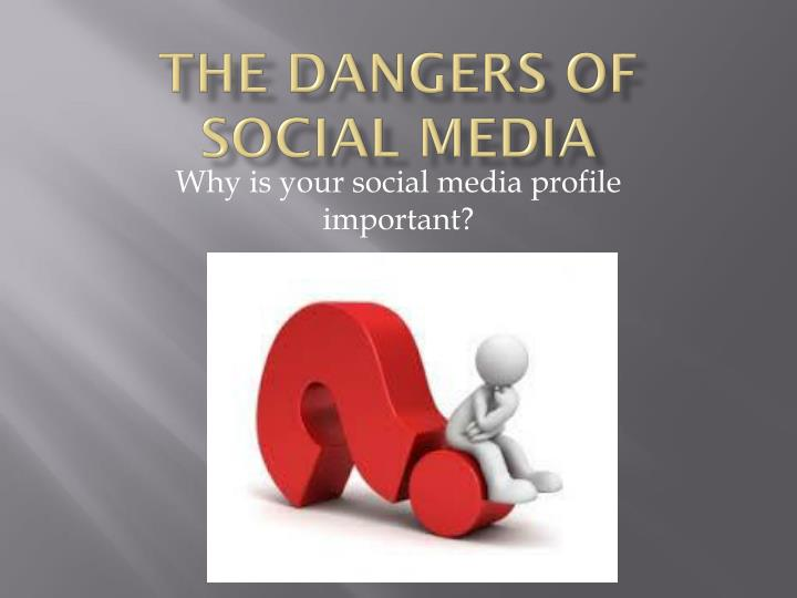 the dangers of social media essay Social networking is a popular form of communicating with friends around the corner and around the world it has become one of the top forms of communication.