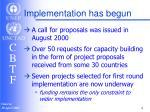 implementation has begun