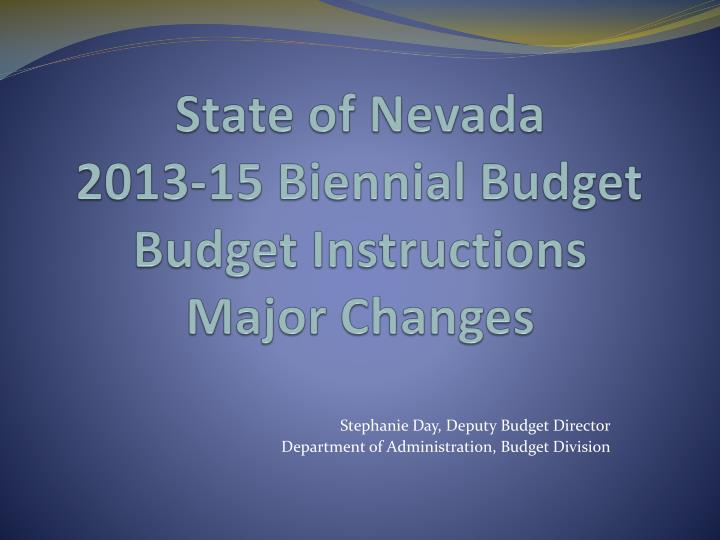 state of nevada 2013 15 biennial budget budget instructions major changes n.