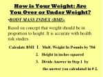 how is your weight are you over or under weight