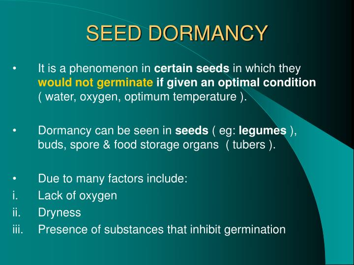 seed dormancy Seed dormancy - related topics on other webpages seed after-ripening: dormancy release and promotion of germination ecophysiology of dormancy: response to the environment and dormancy.
