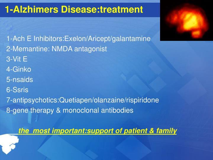 1-Alzhimers Disease:treatment
