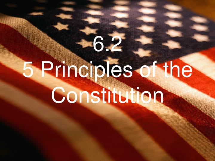 6 2 5 principles of the constitution n.