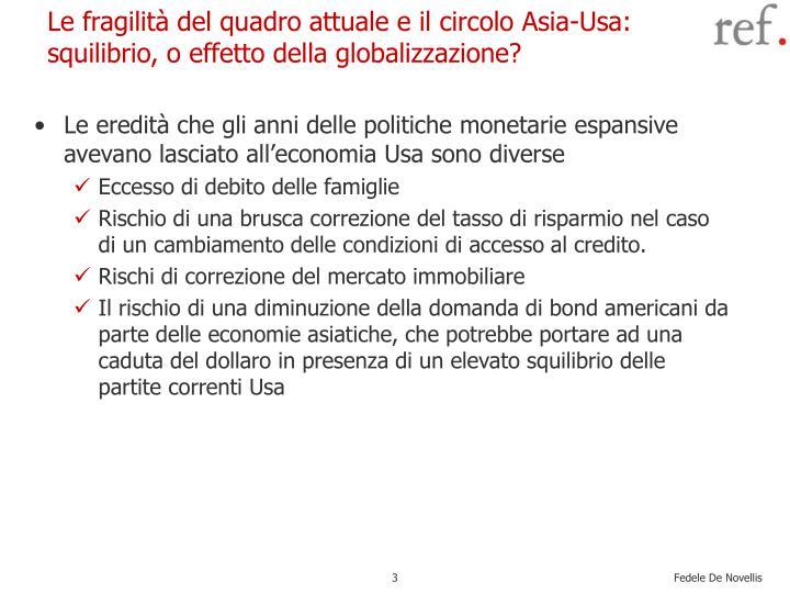 Le fragilit del quadro attuale e il circolo asia usa squilibrio o effetto della globalizzazione