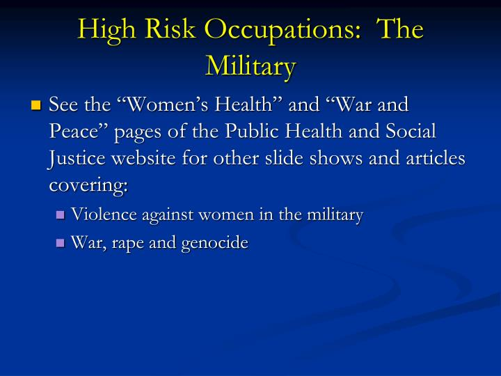 High Risk Occupations:  The Military