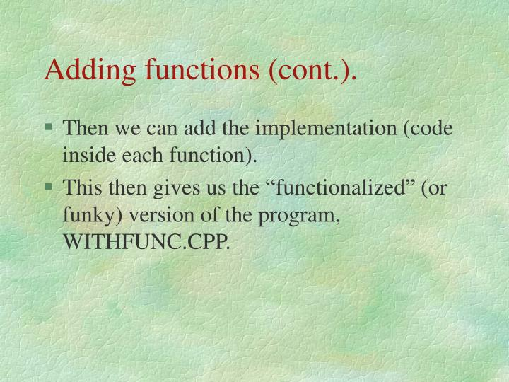 Adding functions (cont.).
