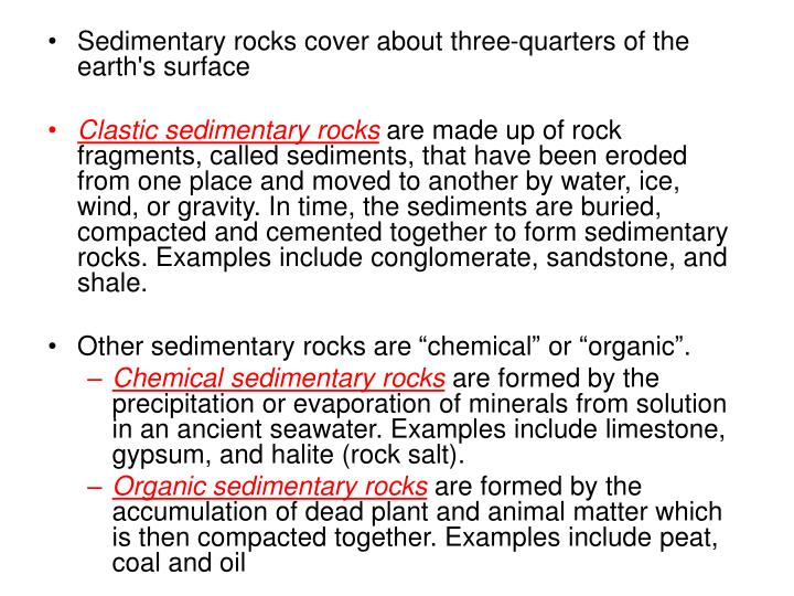 Sedimentary rocks cover about three-quarters of the earth's surface