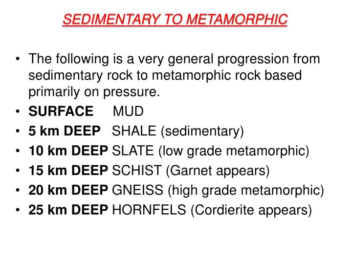 SEDIMENTARY TO METAMORPHIC