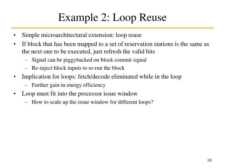 Example 2: Loop Reuse