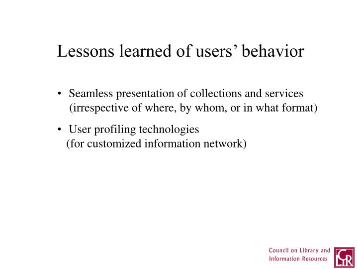 Lessons learned of users' behavior