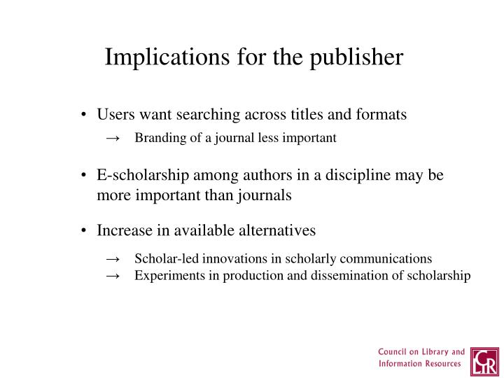 Implications for the publisher