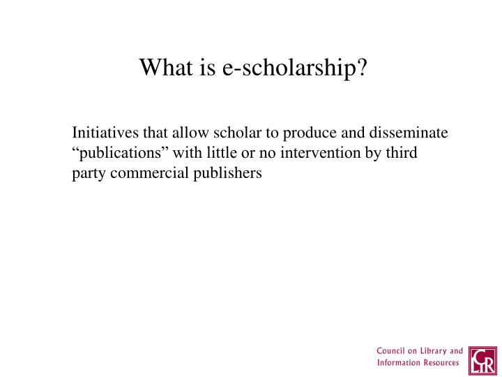 What is e-scholarship?