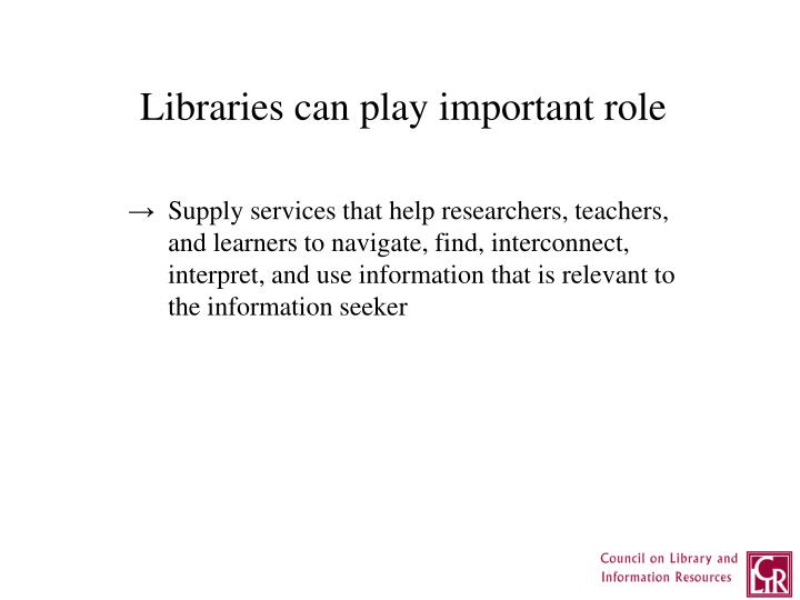 Libraries can play important role