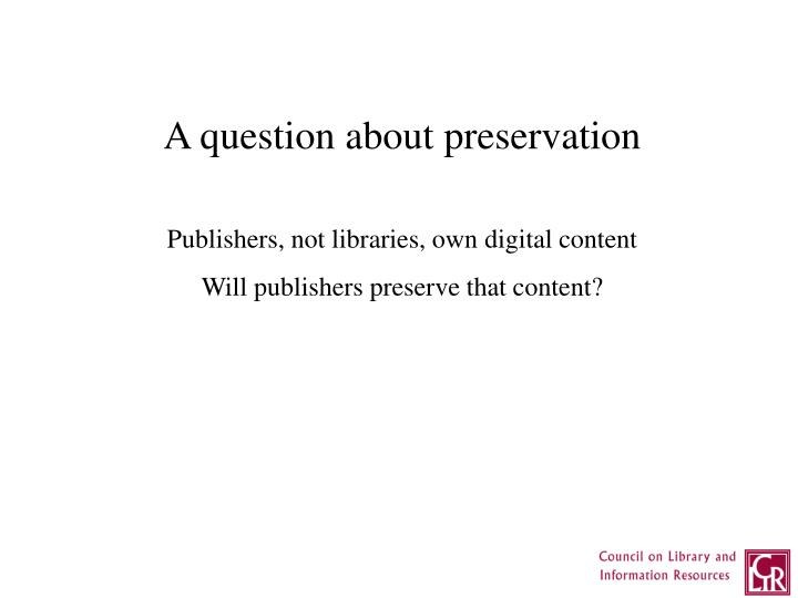 A question about preservation