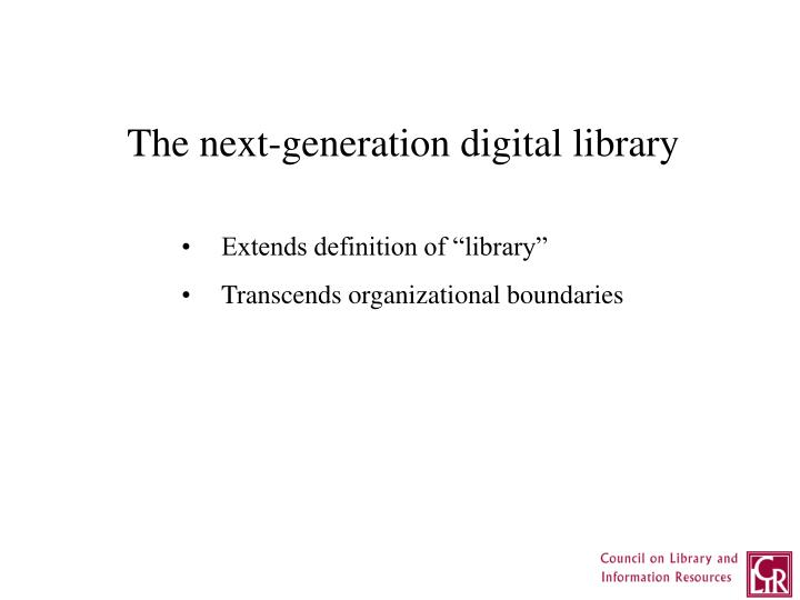 The next-generation digital library