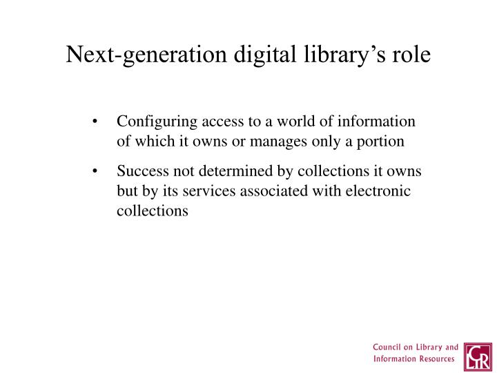 Next-generation digital library's role