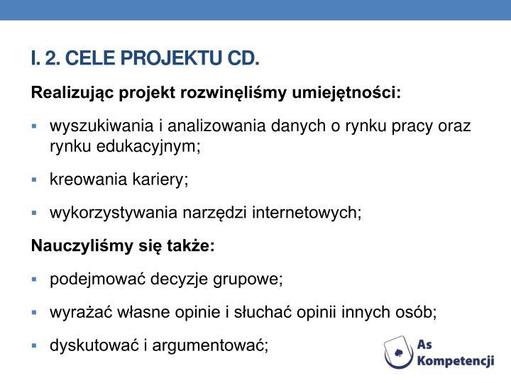 I. 2. Cele projektu cd.