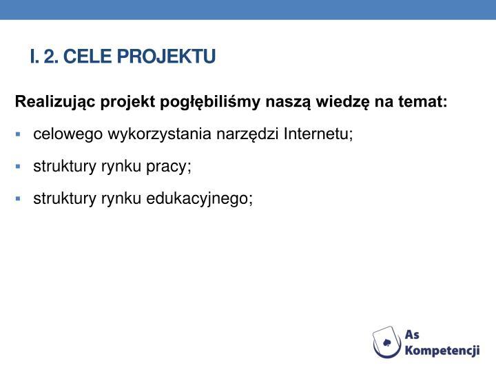 I. 2. Cele projektu