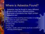 where is asbestos found1