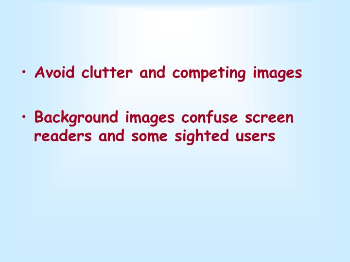 Avoid clutter and competing images