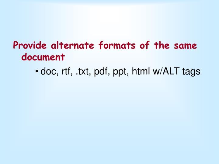 Provide alternate formats of the same document
