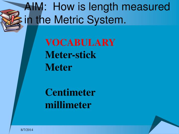 Aim how is length measured in the metric system