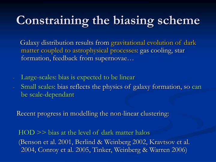 Constraining the biasing scheme