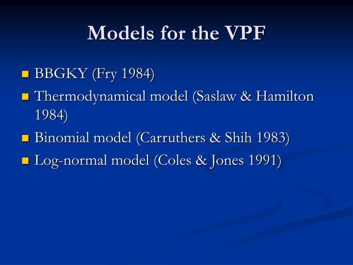 Models for the VPF