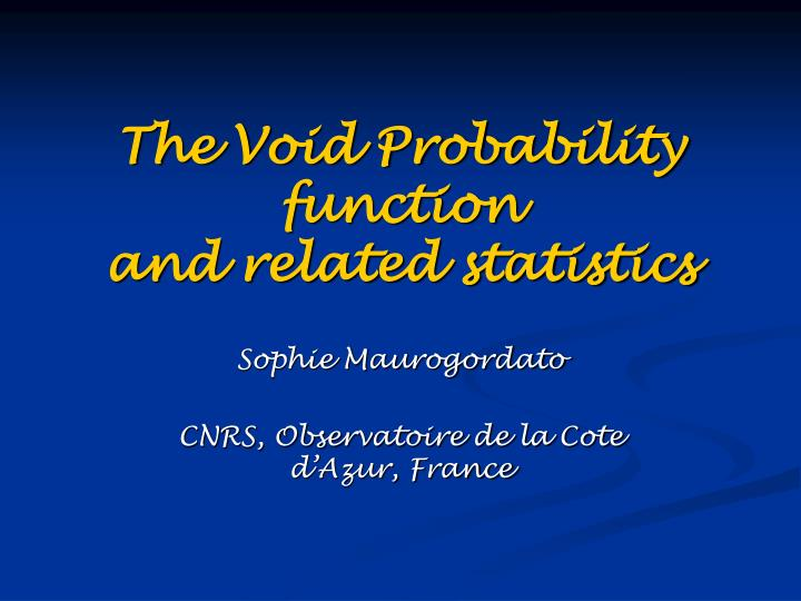 The void probability function and related statistics