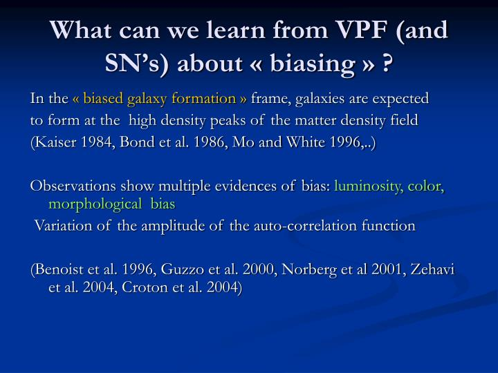 What can we learn from VPF (and SN's) about «biasing» ?
