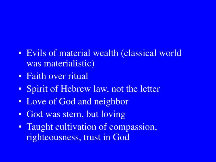 Evils of material wealth (classical world was materialistic)