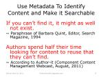 use metadata to identify content and make it searchable