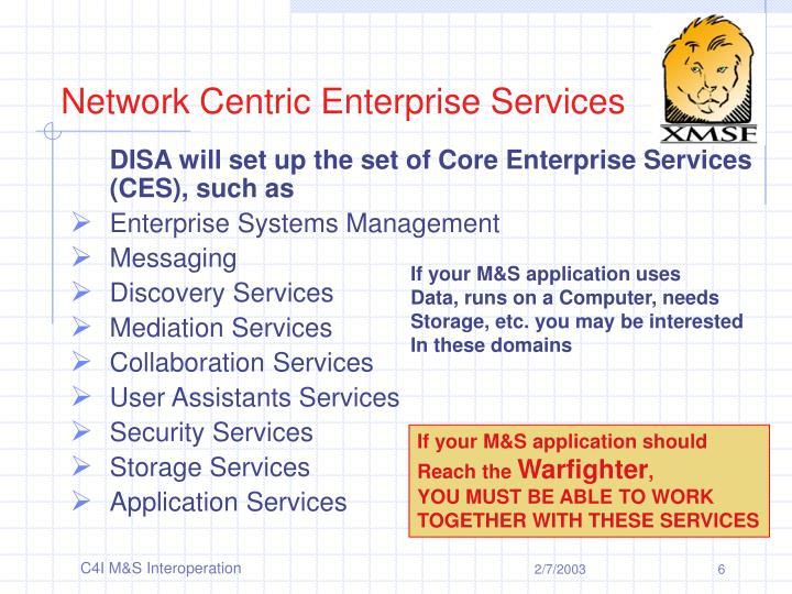 Network Centric Enterprise Services