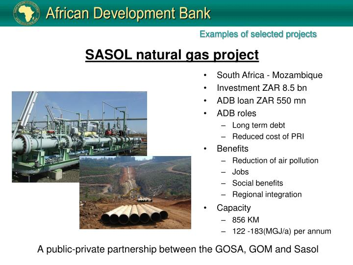 A public-private partnership between the GOSA, GOM and Sasol
