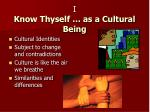 i know thyself as a cultural being