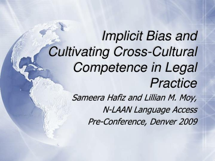 implicit bias and cultivating cross cultural competence in legal practice n.