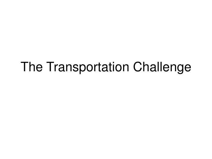 the transportation challenge n.
