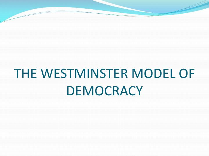 the westminster model of democracy n.