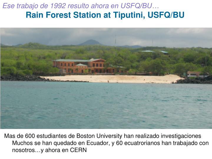 Ese trabajo de 1992 resulto ahora en usfq bu rain forest station at tiputini usfq bu