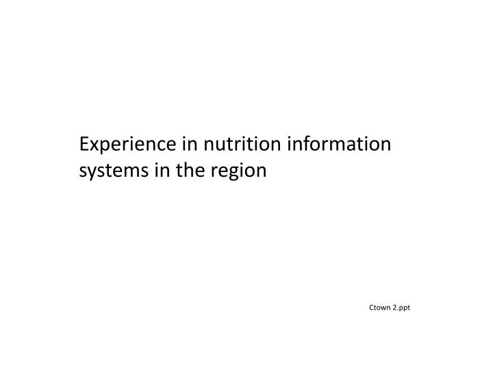 Experience in nutrition information systems in the region