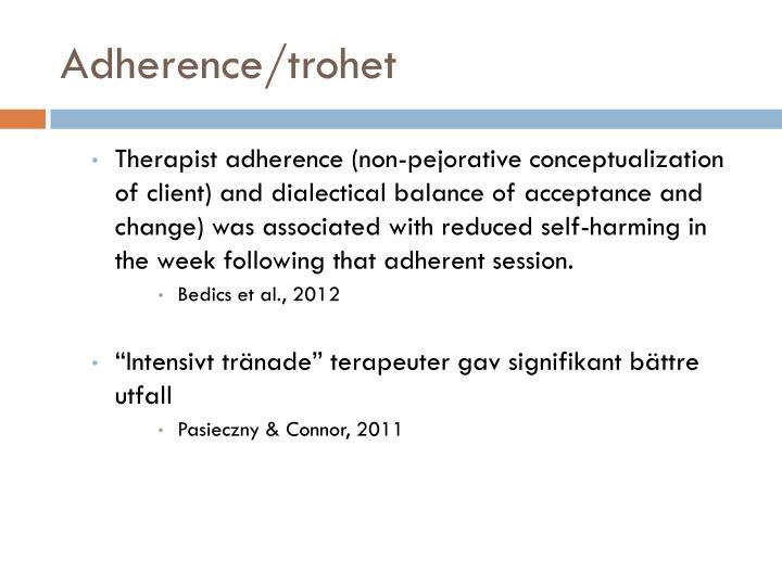 Adherence/trohet