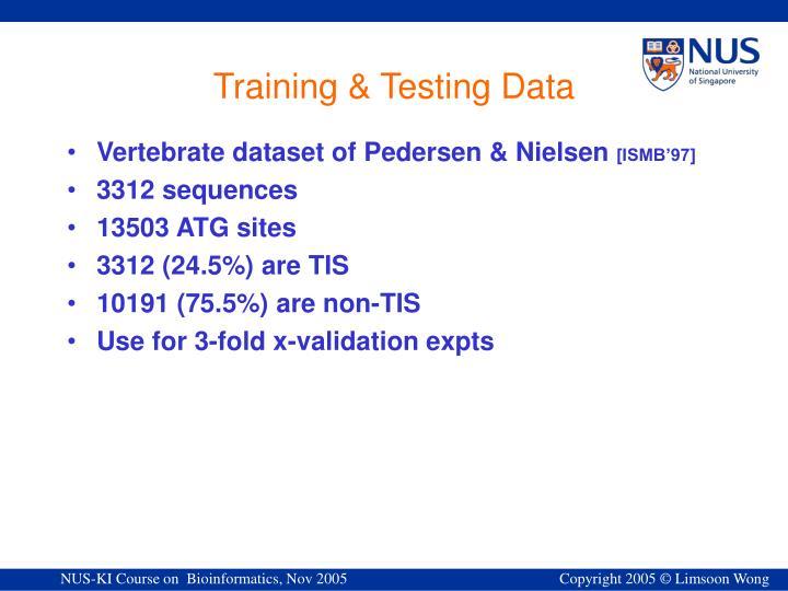 Training & Testing Data