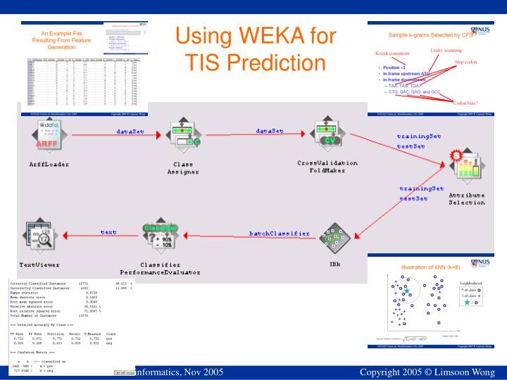 Using WEKA for TIS Prediction